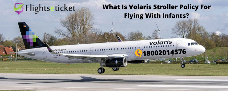 Volaris stroller policy